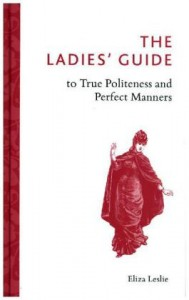 Ladies' Guide to True Politeness and Perfect Manners