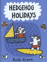 Hedgehog Holidays by Ruth Green