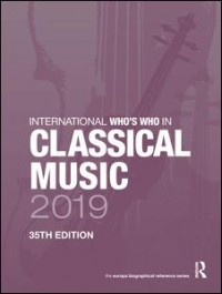 International Who's Who in Classical Music 2019