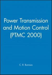 Power Transmission and Motion Control: PTMC 2000