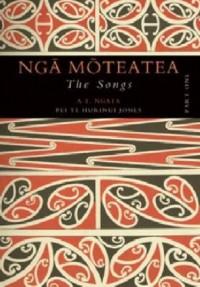 The Songs, Part I/Nga Moteatea, Part I