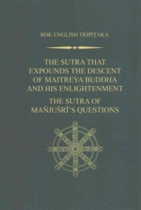 The Sutra That Expounds the Descent of Maitreya Buddha and His Enlightenment