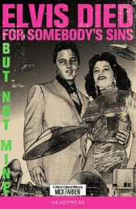 Elvis Died For Somebody's Sins...