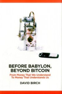 Before Babylon, Beyond Bitcoin