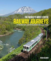 World's Most Exotic Railway Journeys