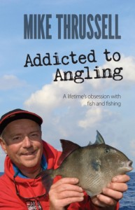 Addicted to Angling: A Lifetime's Obsession with Fish and Fi