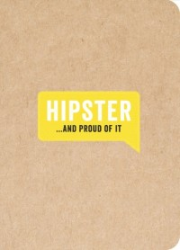 Hipster..and Proud of it