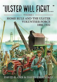 Ulster Will Fight - Volume 1