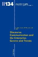 Discourse, Communication and the Enterprise.- Genres and Trends