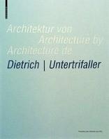 Architektur von Dietrich | Untertrifaller / Architecture by Dietrich | Untertrifaller / Architecture de Dietrich | Untertrifaller