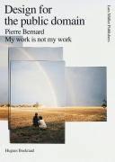 My work is not my work. Pierre Bernard