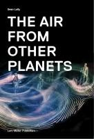 Air from Other Planets: A Brief History of Architecture to Come
