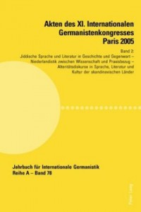 Akten des XI. Internationalen Germanistenkongresses Paris 2005- «Germanistik im Konflikt der Kulturen»