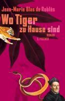 Blas de Roblès, J: Wo Tiger zu Hause sind