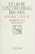 Hundert Jahre S. Fischer Verlag 1886 - 1986. Eine Bibliographie