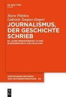 Journalismus, der Geschichte schrieb