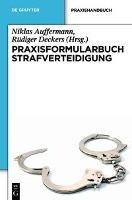 Praxisformularbuch Strafverteidigung