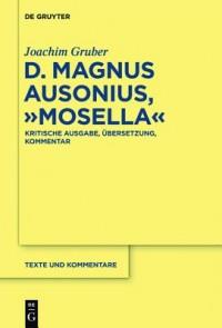 """D. Magnus Ausonius, """"Mosella"""""""