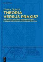 Theoria versus Praxis?