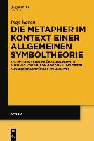 Die Metapher im Kontext einer allgemeinen Symboltheorie