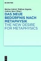 Das neue Bedürfnis nach Metaphysik / The New Desire for Metaphysics