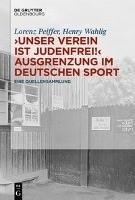 """""""Unser Verein ist judenfrei!"""" Ausgrenzung im deutschen Sport"""