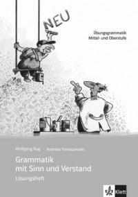Grammatik mit Sinn und Verstand. Lösungsheft. Neufassung