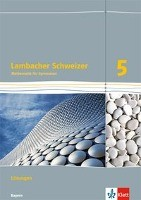 Lambacher Schweizer. 5. Schuljahr. Lösungen. Bayern ab 2016