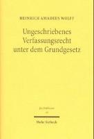 Ungeschriebenes Verfassungsrecht unter dem Grundgesetz