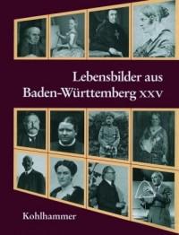 Lebensbilder aus Baden-Württemberg XXV