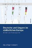 Deutsche und Ungarn im südöstlichen Europa