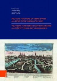 Politische Funktionen städtischer Räume und Städtetypen im zeitlichen Wandel. Nutzung der historischen Städteatlanten in Europa.