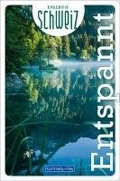 Erlebnis Schweiz Entspannung