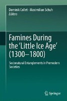 """Famines During the """"Little Ice Age' (1300-1800)"""