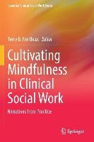Cultivating Mindfulness in Clinical Social Work