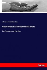 Good Morals and Gentle Manners