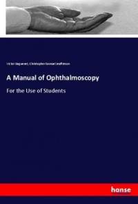 A Manual of Ophthalmoscopy