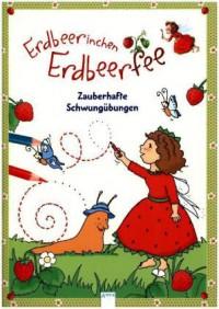 Erdbeerinchen Erdbeerfee. Zauberhafte Schwungübungen