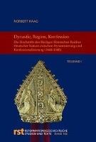 Die geistlichen Fürstentümer des Heiligen Römischen Reiches deutscher Nation zwischen Dynastisierung und Konfessionalisierung - ein Überblick (ca. 1450-1650)