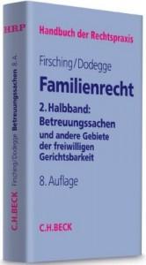 Familienrecht 2. Halbbd.: Betreuungssachen und andere Gebiete der freiwilligen Gerichtsbarkeit