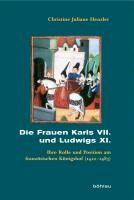 Die Frauen Karls VII. und Ludwigs XI.