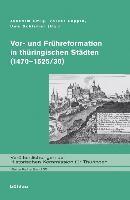 Vor- und Frühreformation in thüringischen Städten (1470-1525