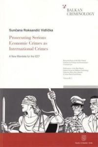 Prosecuting Serious Economic Crimes as International Crimes.