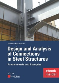 Design and Analysis of Connections in Steel Structures: Fundamentals and Examples (inkl. E-Book als PDF)