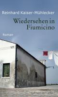 Kaiser-Mühlecker, R: Wiedersehen in Fiumicino