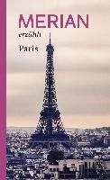 MERIAN erzählt Paris
