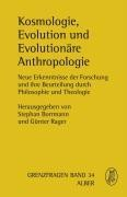 Kosmologie, Evolution und Evolutionäre Anthropologie