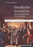 Preußische Geschichte als gesellschaftliche Veranstaltung