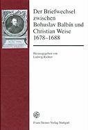 Der Briefwechsel zwischen Bohuslav Balbín und Christian Weise 1678-1688