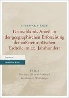 Deutschlands Anteil an der geographischen Erforschung der außereuropäischen Erdteile im 20. Jahrhundert Teil 1